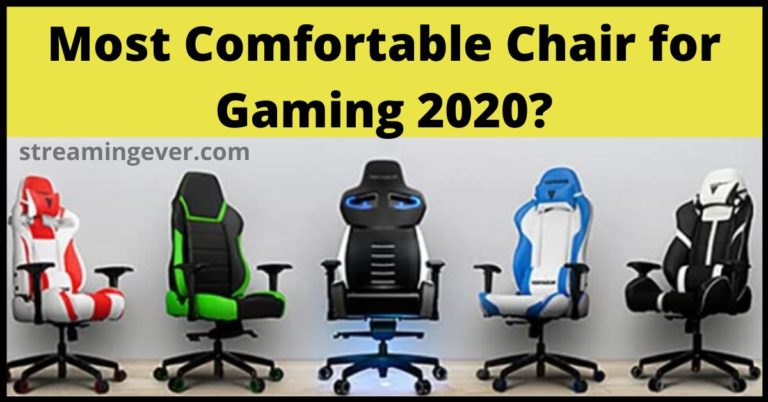 most comfortable chair for gaming 2020