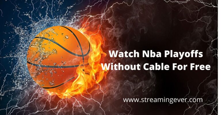 how to Watch Nba Playoffs Without Cable For Free